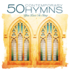 50 Contemporary Hymns You Love to Sing - Hymns You Love to Sing Performers