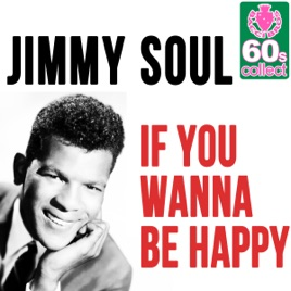 Image result for if you wanna be happy jimmy soul single images