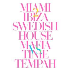 Miami 2 Ibiza (Remixes) [Swedish House Mafia vs. Tinie Tempah]