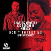Charles Webster, Kid Fonque & Khensy - Don't Forget Me
