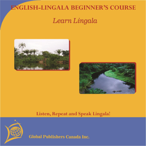 Global Publishers Canada Inc. - Learn to Speak Lingala: English-Lingala Beginner's Course Audio Book