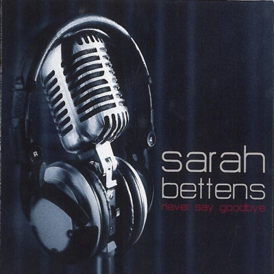 Never Say Goodbye - Sarah Bettens