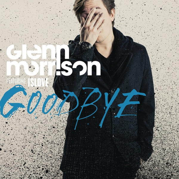 Glenn Morrison/islove - Goodbye