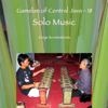 Gamelan of Central Java - 18 Solo Music - Soloists of Surakarta