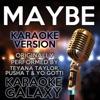 Karaoke Galaxy - Maybe  Karaoke Version with Backing Vocals  [Originally Performed By Teyana Taylor, Pusha T & Yo Gotti]