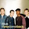 Blue - If You Come Back (Radio Edit) artwork