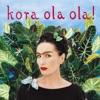 Kora Ola Ola! (Remastered), Kora