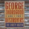 The Dirty Dozen, George Thorogood & The Destroyers