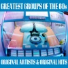 Greatest Groups of the 60s Original Artists & Original Hits