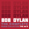 The Complete Album Collection: The 60's, Bob Dylan