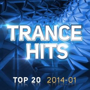 Trance Hits Top 20 - 2014-01