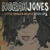 Little Broken Hearts Remix, Norah Jones