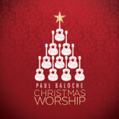 Christmas Worship-Paul Baloche