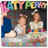 Birthday (Cash Cash Remix) - Single