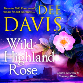 Wild Highland Rose: Time Travel Trilogy, Book 2 (Unabridged) audiobook