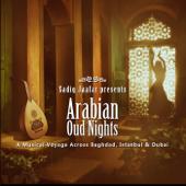 Arabian Oud Nights Musical Voyage Across Baghdad, Istanbul & Dubai  Sadiq Jaafar - Sadiq Jaafar