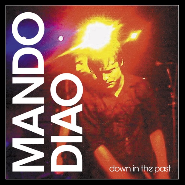 Mando Diao mit Down in the Past