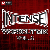 Intense! Workout Mix, Vol. 4 (60 Minute Non-Stop Workout Mix) [141-155 BPM]