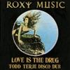 Love Is the Drug (Todd Terje Disco Dub) - Single ジャケット写真