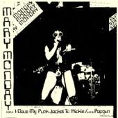 Mary Monday - I Gave My Punk Jacket To Rickie