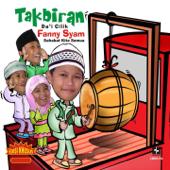 Takbiran (feat. Dicky F.Y, Andira & Hestu) - Fanny Syam