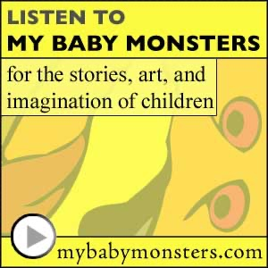 My Baby Monsters: kids stories, children music, children's books, kid art, & fun storytelling - old time radio movie - podcas