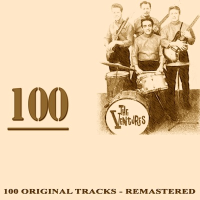100 (100 Tracks Remastered) - The Ventures