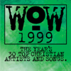 WOW Hits 1999 - Various Artists