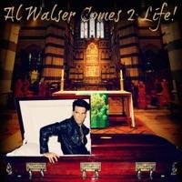 Al Walser Comes 2 Life!