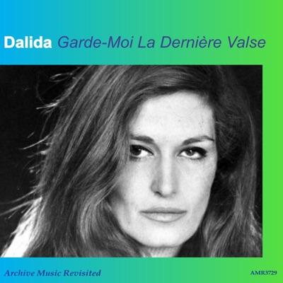 Garde-moi la dernière valse - Dalida