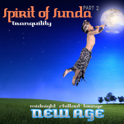 Spirit of Sunda, Pt. 2 (Midnight Chillout Lounge New Age) - See New Project - See New Project