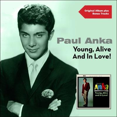 Young Alive and in Love (Original Album Plus Bonus Tracks) - Paul Anka