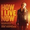 How I Live Now (Original Motion Picture Soundtrack) ジャケット写真