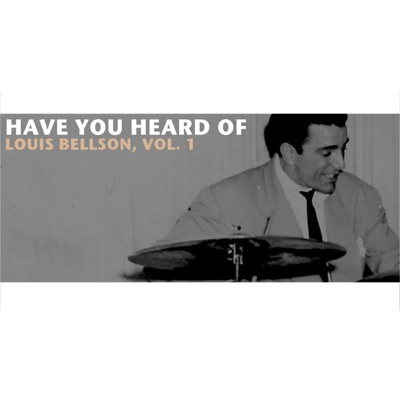 Have You Heard of Louis Bellson, Vol. 1 - Louie Bellson
