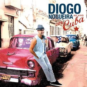 Diogo Nogueira - Diogo Nogueira ao Vivo em Cuba feat. Los Van Van
