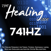 The Healing Code: 741 Hz (1 Hour Healing Frequency for Throat, Thyroid, Esophagus, Larynx, Neck and Shoulders and Auditory System Malfunctions)