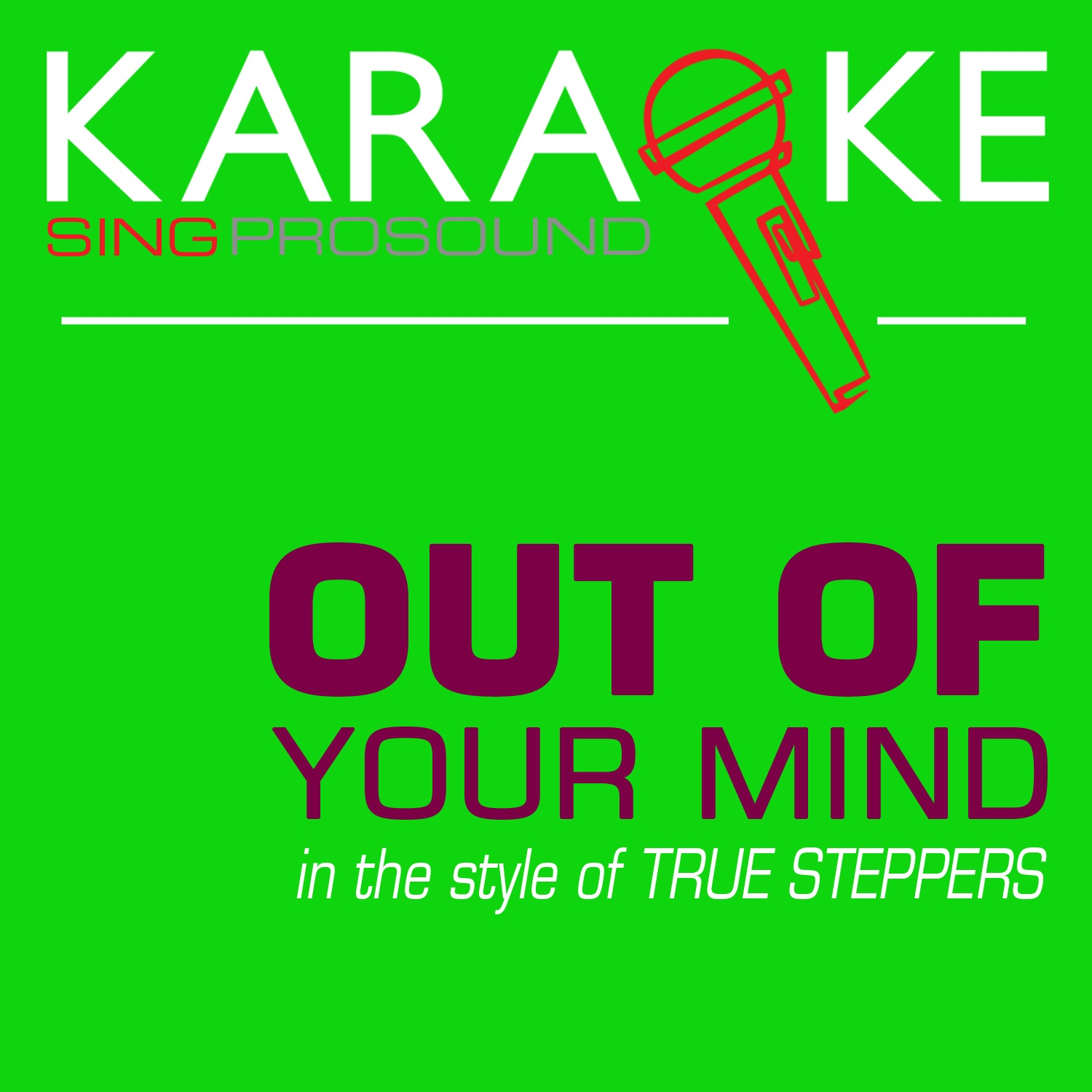 Out of Your Mind (In the Style of True Steppers) [Karaoke with Background Vocal] - Single