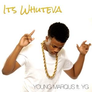 It's Whuteva (feat. YG) - Single Mp3 Download