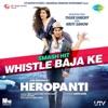 Whistle Baja Ke From Heropanti feat Raftaar Single