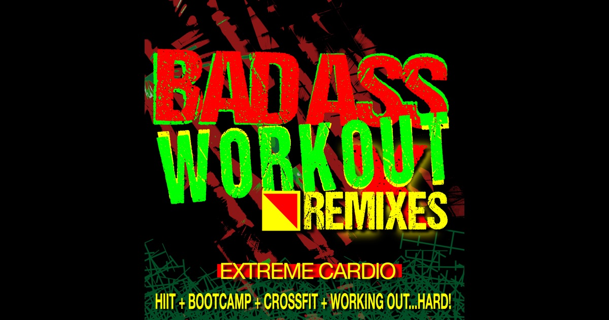 Bad Ass Remixes 74