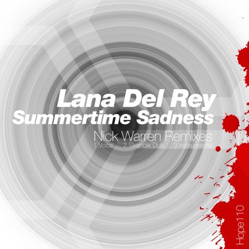 Lana Del Rey - Summertime Sadness (Nick Warren Remixes) - Single