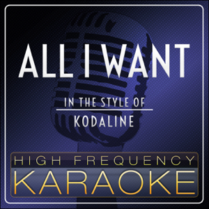 High Frequency Karaoke - All I Want (Instrumental Version)