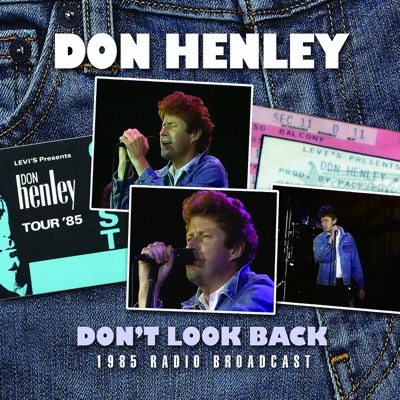 Don't Look Back (Live) - Don Henley