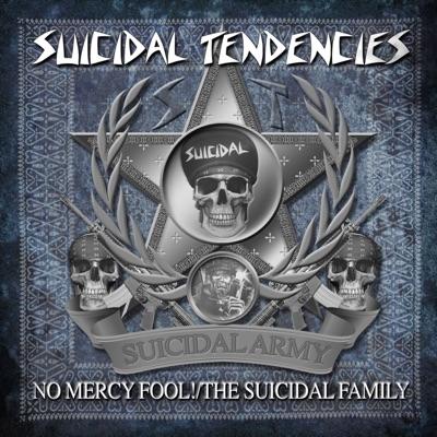 No Mercy Fool! / The Suicidal Family - Suicidal Tendencies