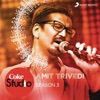 Coke Studio India Season 3: Episode 6, Amit Trivedi