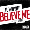 Believe Me (feat. Drake) - Single, Lil Wayne