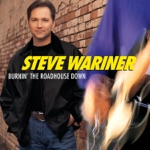 Steve Wariner - Burnin' the Roadhouse Down (Duet With Garth Brooks)