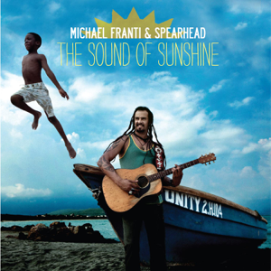 Michael Franti & Spearhead - The Sound of Sunshine Going Down