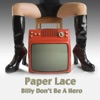 Paper Lace - Billy Don't Be a Hero