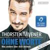 Thorsten Havener - Ohne Worte: Was andere über dich denken artwork